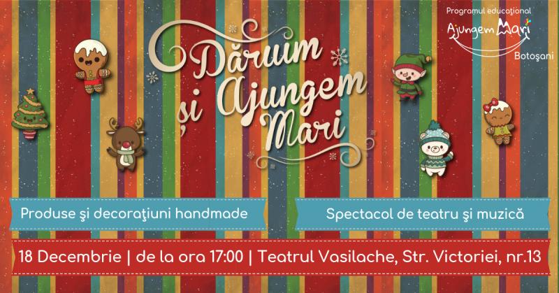 """Târgul caritabil de Crăciun """"Dăruim și Ajungem Mari"""", la Teatrul Vasilache"""