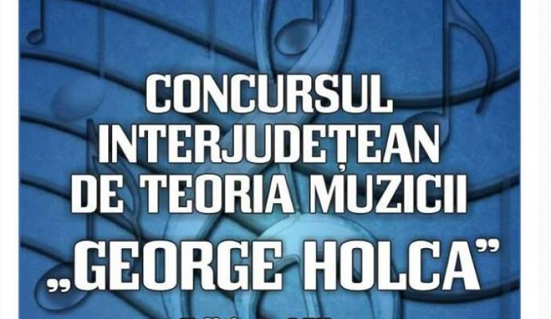 """Teoria muzicii ca matematică a artei - Liceul de Artă """"Ştefan Luchian"""" găzduieşte Concursul interjudeţean de Teoria muzicii """"George Holca""""!"""