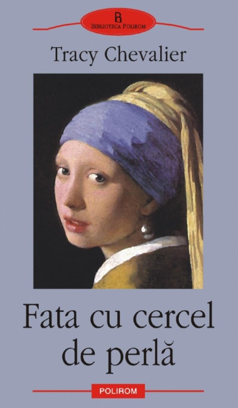 Tracy Chevalier - FATA CU CERCEL DE PERLĂ