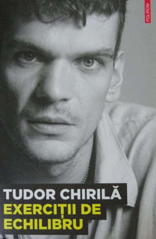 Tudor Chirilă - EXERCIŢII DE ECHILIBRU