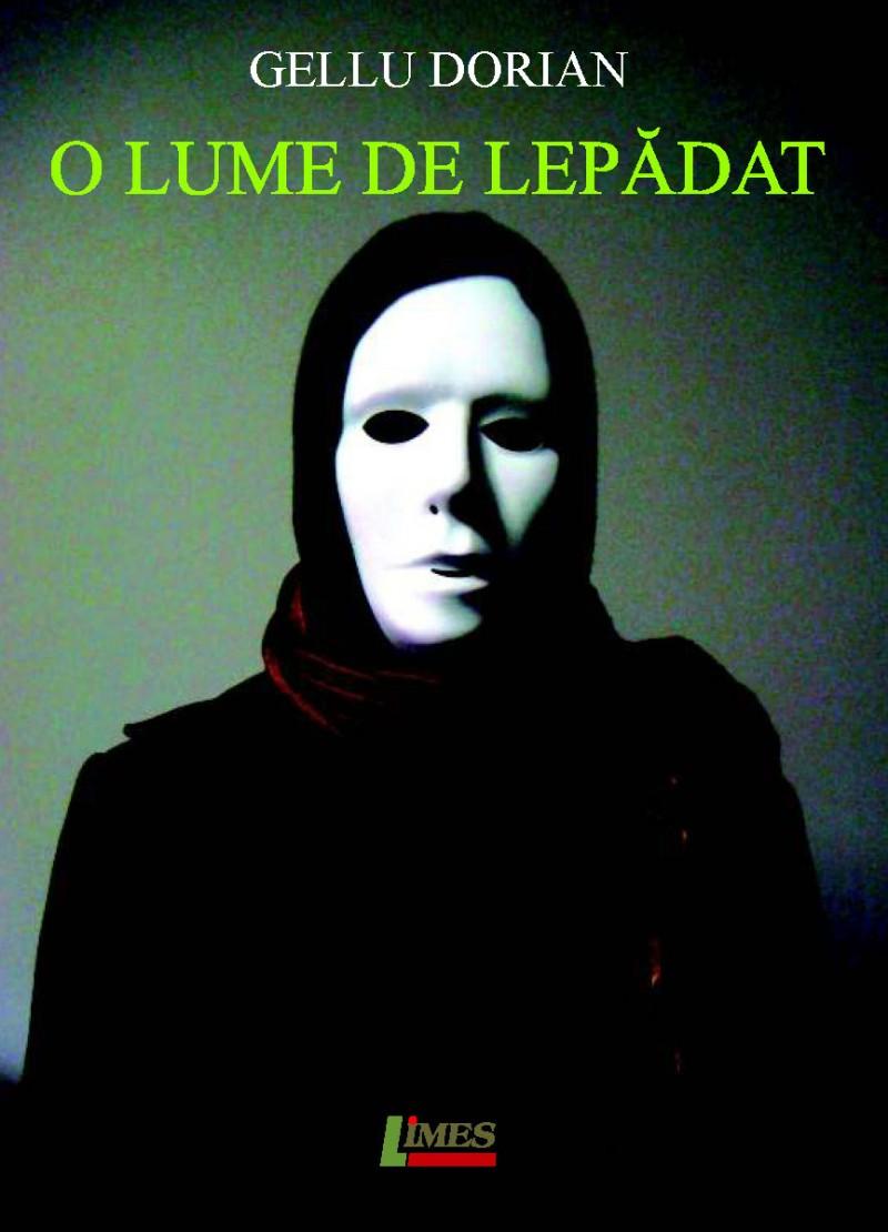 """Un nou roman de Gellu Dorian – """"O lume de lepădat"""""""