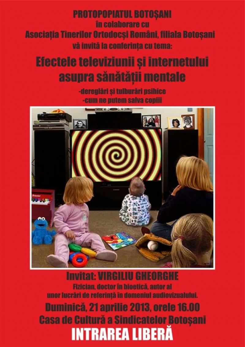 """Virgiliu Gheorghe va conferentia la Botosani - """"Efectele televiziunii si internetului asupra sanatatii mentale (sau cum ne putem salva copiii)"""" - VIDEO"""