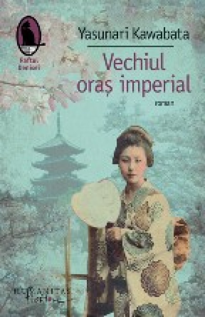 Yasunari Kawabata – VECHIUL ORAŞ IMPERIAL